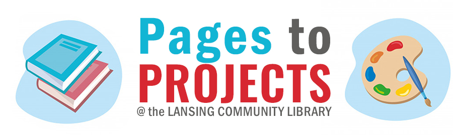 Pages to Projects at Lansing Library