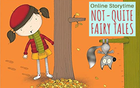 Online Storytime: Not Quite Fairy Tales