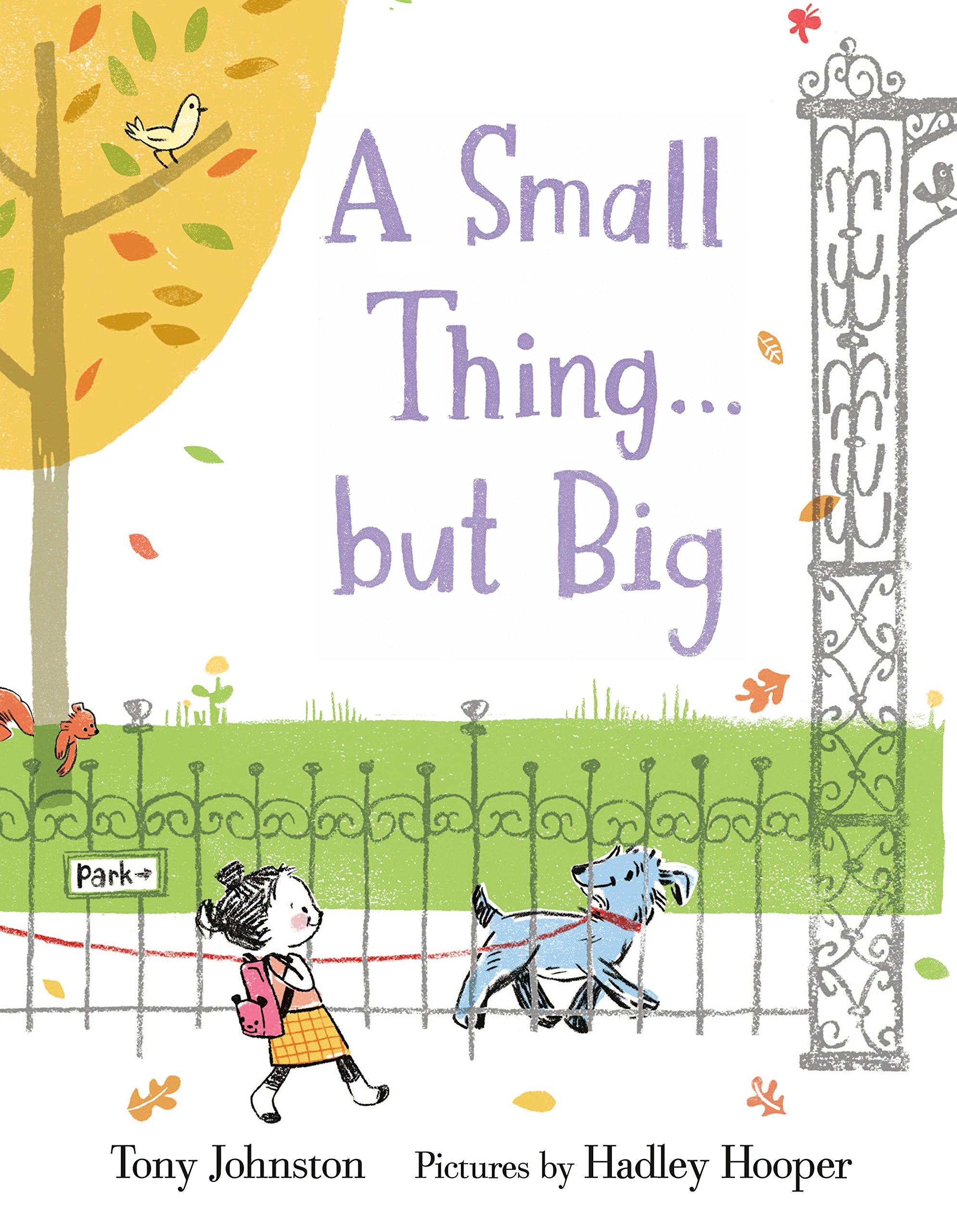 Small Thing . . . but Big by Tony Johnston, illustrated by Hadley Hooper
