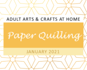 Paper Quilling Adult Arts & Crafts at Home