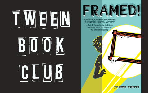 Tween Book Club and cover of Framed! by James Ponti